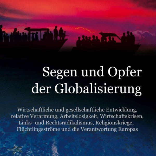 Wirtschaftliche und gesellschaftliche Entwicklung, relative Verarmung, Arbeitslosigkeit, Wirtschaftskrisen, Links- und Rechtsradikalismus, Religionskriege, Flüchtlingsströme und die Verantwortung Europas